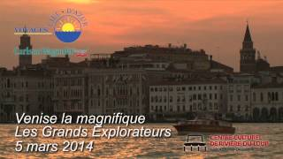 Les grands explorateurs: Venise - 05 mars 2014