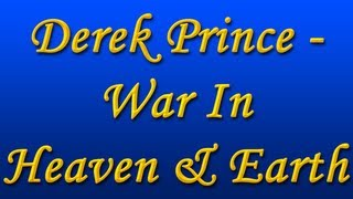 Derek Prince - War in Heaven & Earth
