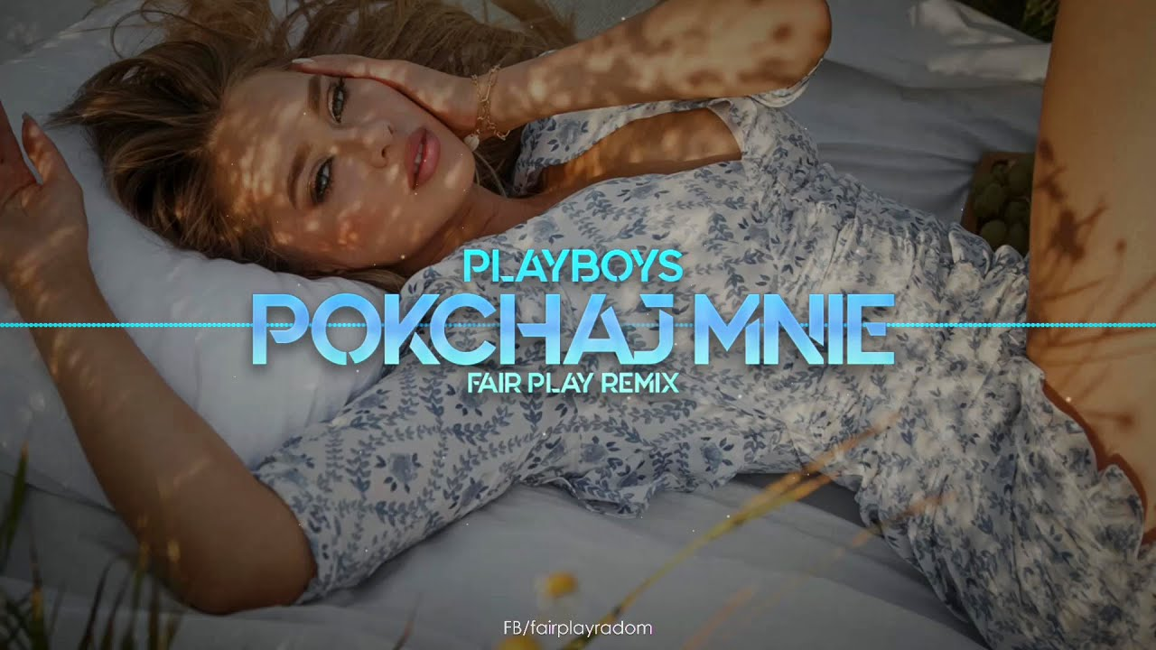 PLAYBOYS - Pokochaj mnie (FAIR PLAY REMIX) Disco Polo 2021