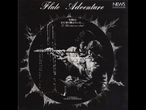 T. Yokota & The Beat Generation - Flute Adventure   Le Soleil Était Encore Chaud = 太陽はまだ暑く燃えていた…