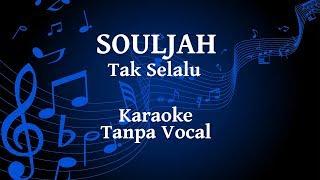 Souljah - Tak Selalu Karaoke