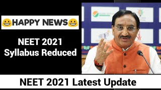 NEET 2021/JEE 2021 SYLLABUS REDUCED | Latest Happy News To All Neet 2021 Aspirants