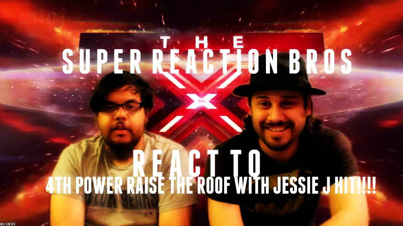 Download SUPER REACTION BROS REACT & REVIEW 4th Power raise the roof with Jessie J hit!!!!