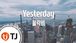 [TJ노래방] Yesterday - 블락비 / TJ Karaoke