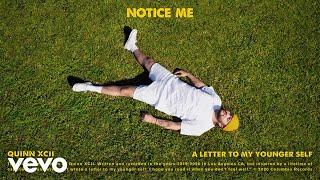 Quinn XCII - Notice Me (Official Audio)