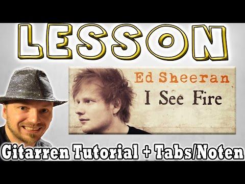 ★Ed Sheeran I SEE FIRE Gitarren Tutorial | Tabs Akkorde Zupfen Lesson [Deutsch]★