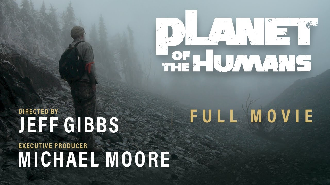 Michael Moore Presents: Planet of the Humans | Ful