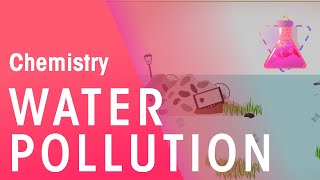 What Is Water Pollution | Chemistry for All | FuseSchool