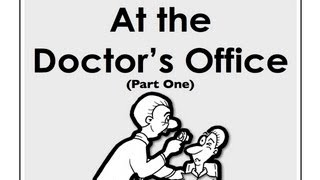 Talking with a doctor about being ill. the will ask you how are feeling and give an exam. all language in this video is listed below....