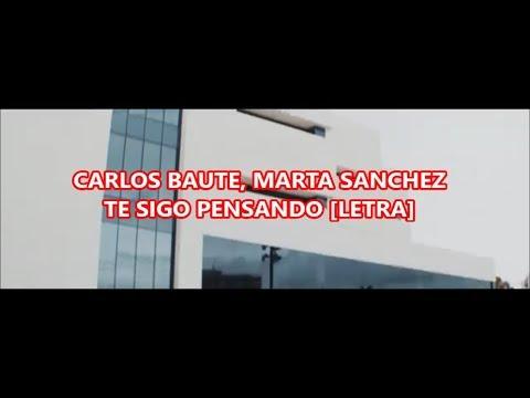 Carlos Baute, Marta Sánchez - Te Sigo Pensando (LETRA) / HagoLetrasPorqueMeAburro