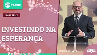 Esperança frente aos desafios: Enfrentamentos do aquém com olhos no além | Rev. Cacio Silva