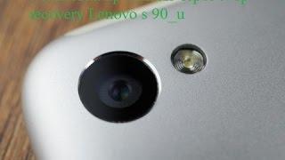 Установка прошивки через twrp recovery Lenovo s 90_u(версия для китайского рынка)