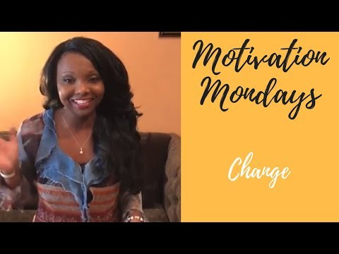 Motivational Mondays - Embrace Change