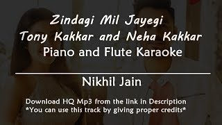 Zindagi Mil Jayegi Tony Kakkar & Neha Kakkar | Piano and Flute | Karaoke with Lyrics