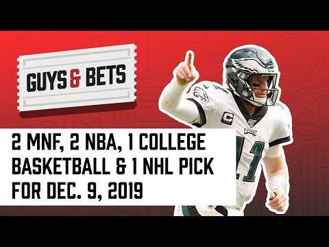 guys-and-bets:-mnf,-college-hoops,-nba-&-nhl-picks