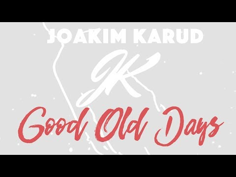 Good Old Days by Joakim Karud