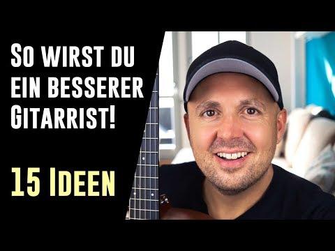 Auf Der Gitarre Besser Werden - Besser Gitarre Spielen Tipps - 15 Ideen