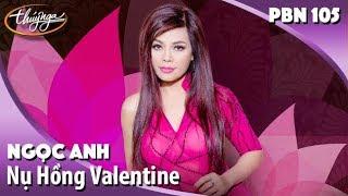 Ngọc Anh - Nụ Hồng Valentine (Nguyễn Kim Tuấn) PBN 105