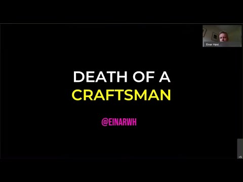 Death of a Craftsman: A software developer identity crisis - Einar Høst - NDC Oslo 2020