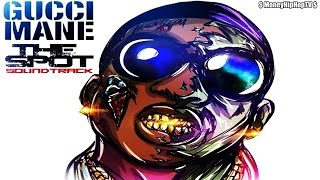 Gucci Mane - The Spot (Soundtrack) [Full Mixtape]