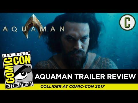 Aquaman Trailer Review - Comic Con SDCC 2017