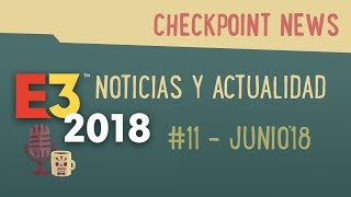 Post-E3: CheckPoint News #11