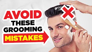 TERRIBLE Grooming Mistakes Guys Are Still Making In 2020 (Seriously!)