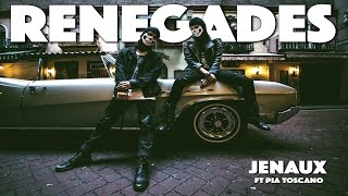 Jenaux feat. Pia Toscano - Renegades [Official Music Video]