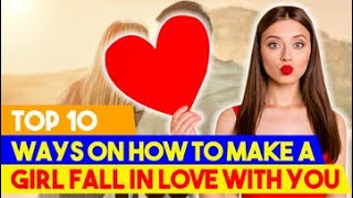 How To Make any Girl Fall In Love With You fast..! in 2020 FINAL