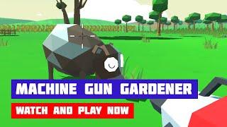 Machine Gun Gardener · Game · Gameplay