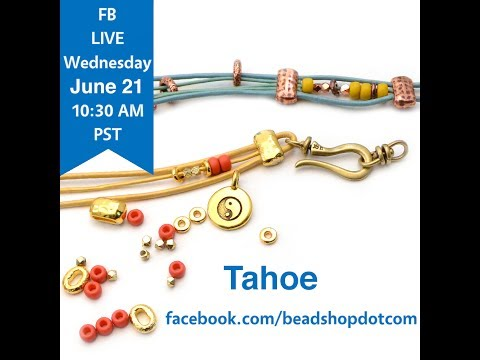 FB Live beadshop.com Welcome to Summer with Tahoe!