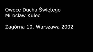 Mirosław Kulec - Owoce Ducha Świętego