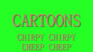 Watch Cartoons Chirpy Chirpy Cheep Cheep video