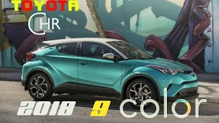 2018 TOYOTA C-HR-9 COLOR REVIEW
