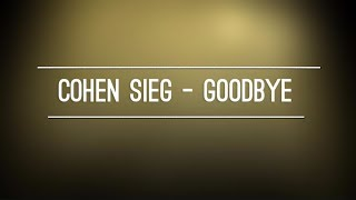 Cohen Sieg - Goodbye (Lyric Video)