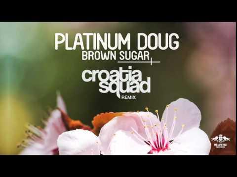 Platinum Doug - Brown Sugar (Croatia Squad Radio Mix)