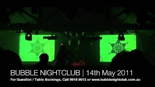 Bubble Nightclub Melbourne - 14th May 2011