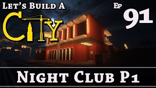 How To Build A City :: Minecraft :: Night Club P1 :: E91 :: Z One N Only