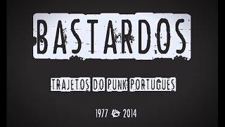 BASTARDOS. Trajetos do punk português (1977-2014) (subtitles in English)
