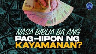 Nasa Biblia ba ang pag-iipon ng kayamanan?