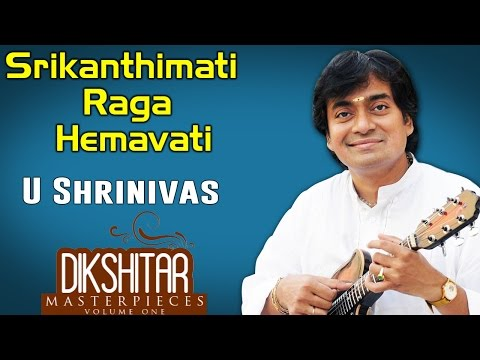 Sri Kantimathim | U Shrinivas(Album: Dikshitar Masterpieces)