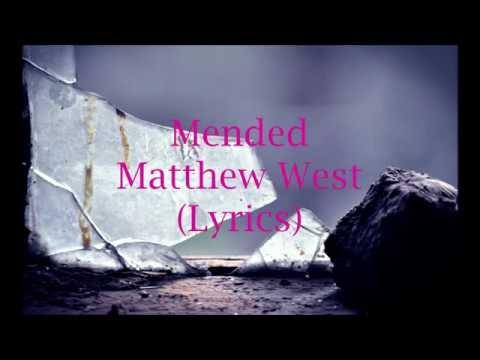"""Mended""- Matthew West (Lyrics)"
