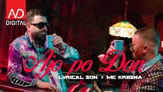 Lyrical Son & Mc Kresha - Ajo po don (Official Video)