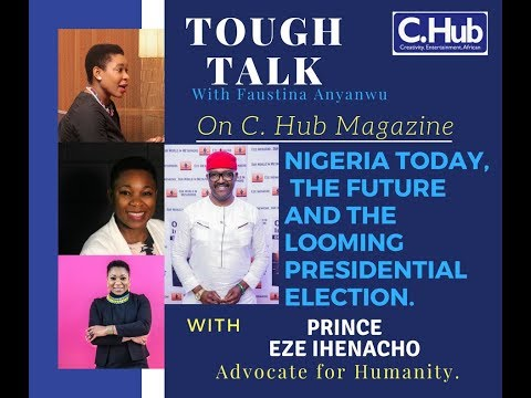 Tough Talk: Nigeria today, the future as 2019 election looms.
