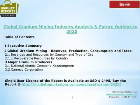 Global Uranium Mining Industry & Research Report to 2020