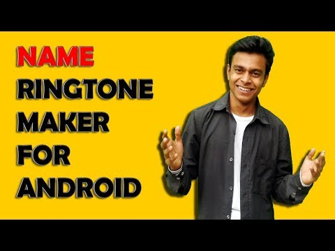 Name ringtone maker for android, How to make my name ringtone