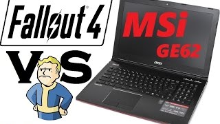MSI GE62 / GE72 vs Fallout 4 Gameplay  GTX 960M