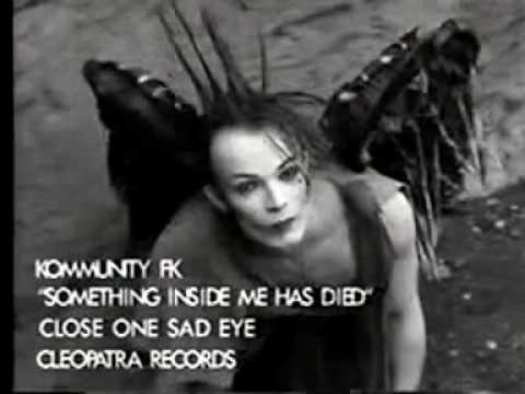 Kommunity FK - Something Inside Me Has Died - YouTube.flv