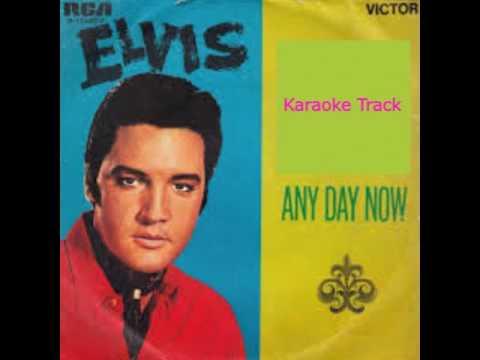 Elvis Presley Any Day Now Best Karaoke Version
