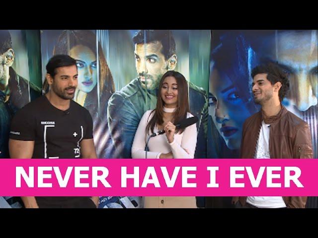 EXCLUSIVE | Sonakshi Sinha, John Abraham and Tahir Raj Bhasin play Never Have I Ever